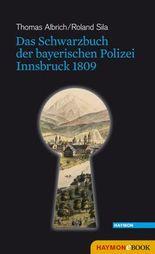 Das Schwarzbuch der bayerischen Polizei: Innsbruck 1809