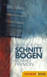 Schnittbögen: Roman