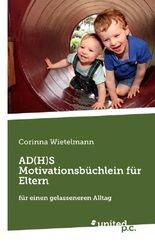 AD(H)S Motivationsbüchlein für Eltern