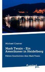 Mark Twain - Ein Amerikaner in Heidelberg