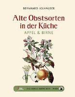 Das große kleine Buch: Alte Obstsorten in der Küche