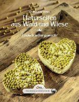 Das große kleine Buch: Naturseifen aus Wald und Wiese