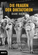 Die Frauen der Diktatoren