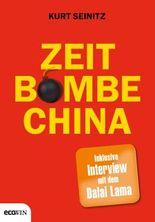 Zeitbombe China: Wie das Reich der Mitte unser Leben bestimmt