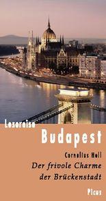 Lesereise Budapest: Der frivole Charme der Brückenstadt