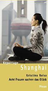 Reportage Shanghai: Acht Frauen suchen das Glück