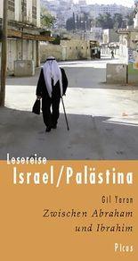 Lesereise Israel/Palästina: Zwischen Abraham und Ibrahim