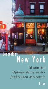 Lesereise New York: Uptown Blues in der funkelnden Metropole (Picus Lesereisen)