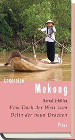 Lesereise Mekong: Vom Dach der Welt zum Delta der neun Drachen (Picus Lesereisen)