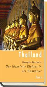Lesereise Thailand: Der lächelnde Elefant in der Rushhour (Picus Lesereisen)