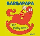 Barbapapa. Der Babysitter