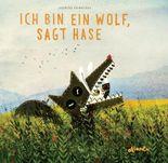Ich bin ein Wolf, sagt Hase