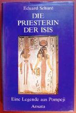 Die Priesterin der Isis /Eine Legende aus Pompeji [Unbekannter Einband].