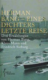 Herman Bang - Eines Dichters letzte Reise