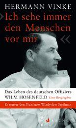 """""""Ich sehe immer den Menschen vor mir"""" - Das Leben des deutschen Offiziers Wilm Hosenfeld"""