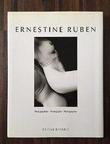 Ernestine Ruben. Photographien. Formen und Gefühle. Text in Deutsch, Englisch und Französisch