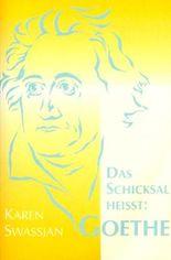 Das Schicksal heisst: Goethe