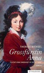 Grossfürstin Anna - Flucht vom Zarenhof in die Elfenau