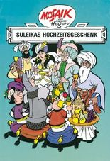 Mosaik von Hannes Hegen: Suleikas Hochzeitgeschenk