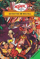 Mosaik von Hannes Hegen: Detektive im Weltall