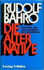 Die Alternative. Zur Kritik des real existierenden Sozialismus.
