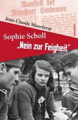 Sophie Scholl - Nein zur Feigheit