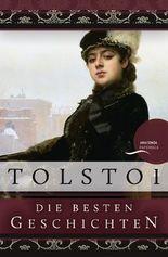 Leo Tolstoi - Die besten Geschichten