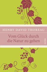 Vom Glück durch die Natur zu gehen (IRIS®-Leinen-Ausgabe)