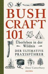 Bushcraft 101 - Überleben in der Wildnis