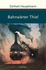 Bahnwärter Thiel und andere Erzählungen