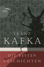franz kafka die besten geschichten - Franz Kafka Lebenslauf