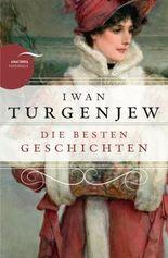 Iwan Turgenjew - Die besten Geschichten