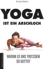 Yoga ist ein Arschloch