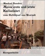 Meine erste und letzte Kaffeefahrt: vom Baltikpoet aus Rostock (German Edition)