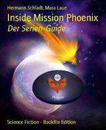 Inside Mission Phoenix: Der Serien-Guide