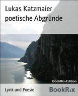 poetische Abgründe