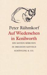 Auf Wiedersehen in Kenilworth: Ein Katzen-Märchen in dreizehn Kapiteln