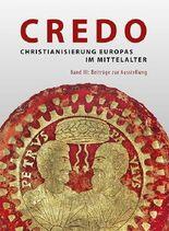 Credo - Christianisierung Europas im Mittelalter: Band 3
