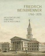 Friedrich Weinbrenner (1766-1826): Architektur und Städtebau des Klassizismus
