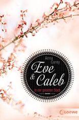 Eve & Caleb 2 - In der gelobten Stadt (Eve & Caleb-Trilogie)