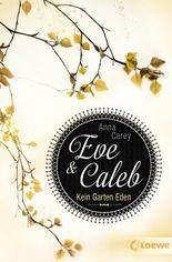 Eve & Caleb 3 - Kein Garten Eden (Eve & Caleb-Trilogie)