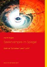 """Seelenvampire im Spiegel: Gott ist """"Schatten"""" und """"Licht"""""""