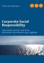 Corporate Social Responsibility: Wie Unternehmen mit ihrer ethischen Verantwortung umgehen