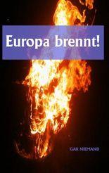 Europa brennt!