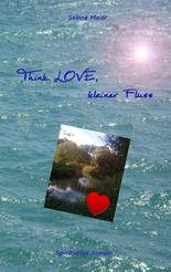 Think love, kleiner Fluss
