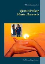 Matrix-Harmonia-Quantenheilung