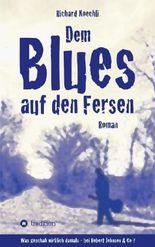 Dem Blues auf den Fersen