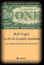 La fin de la mafia mondiale: titre original Das Ende der Weltmafia