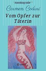 Vom Opfer zur Täterin: Autobiografie Carmen Coduri