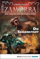 Professor Zamorra - Folge 1054: Die Seelenstadt
